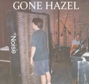 Gone Hazel Noise